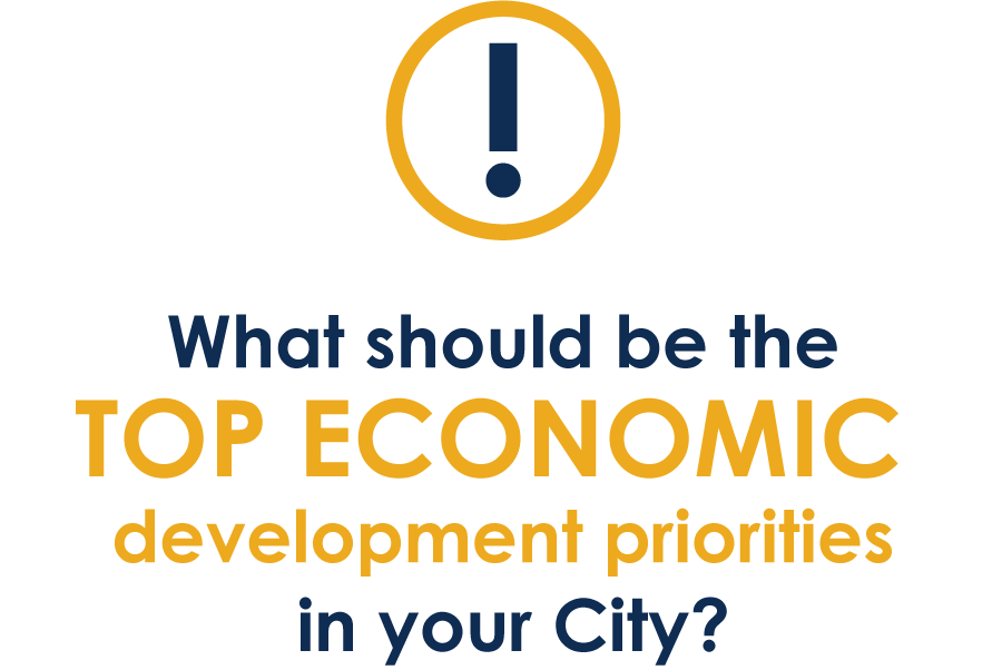 Click Here to let us know what you think the top economic priorities in your city should be