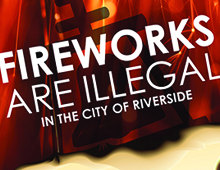 Fireworks Are Illegal in the City of Riverside